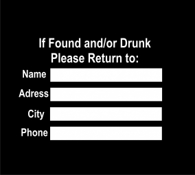 If found and/or drunk please return