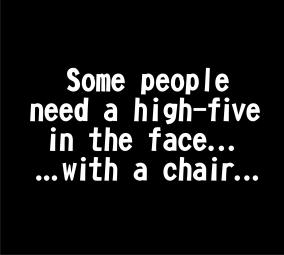 Some people need a high five